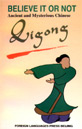 Book - Believe it or Not: Ancient and Mysterious Chinese Qigong